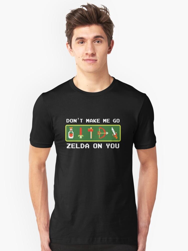 Don't Make Me Go Zelda On You! Unisex T-Shirt Front