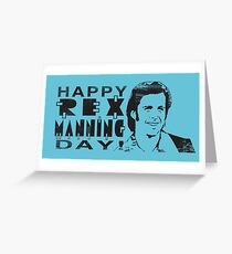 Happy Rex Manning Day! Greeting Card
