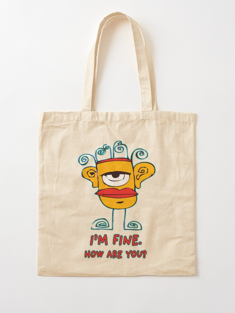 Alternate view of I'm Fine. How Are You? Tote Bag