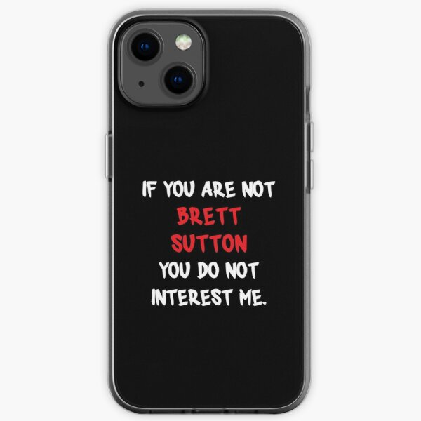 If you are not - Brett Sutton iPhone Soft Case