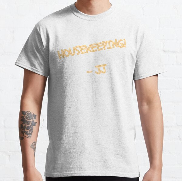 """""""Housekeeping"""" - Outer Banks Classic T-Shirt"""