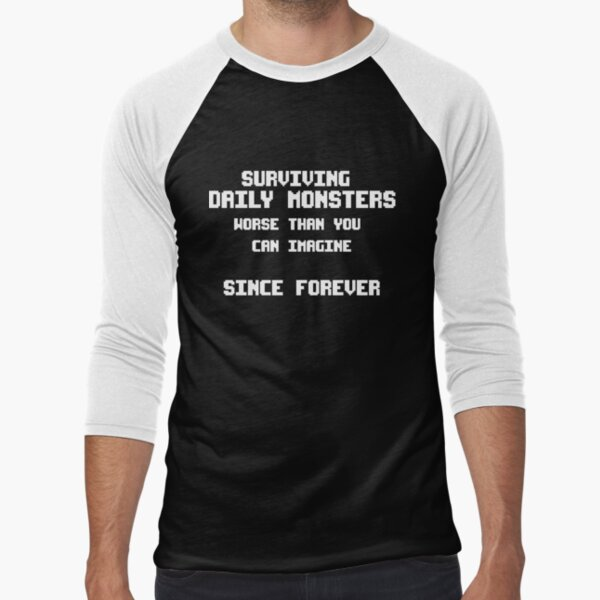 Surviving Daily Monster WHITE Baseball ¾ Sleeve T-Shirt