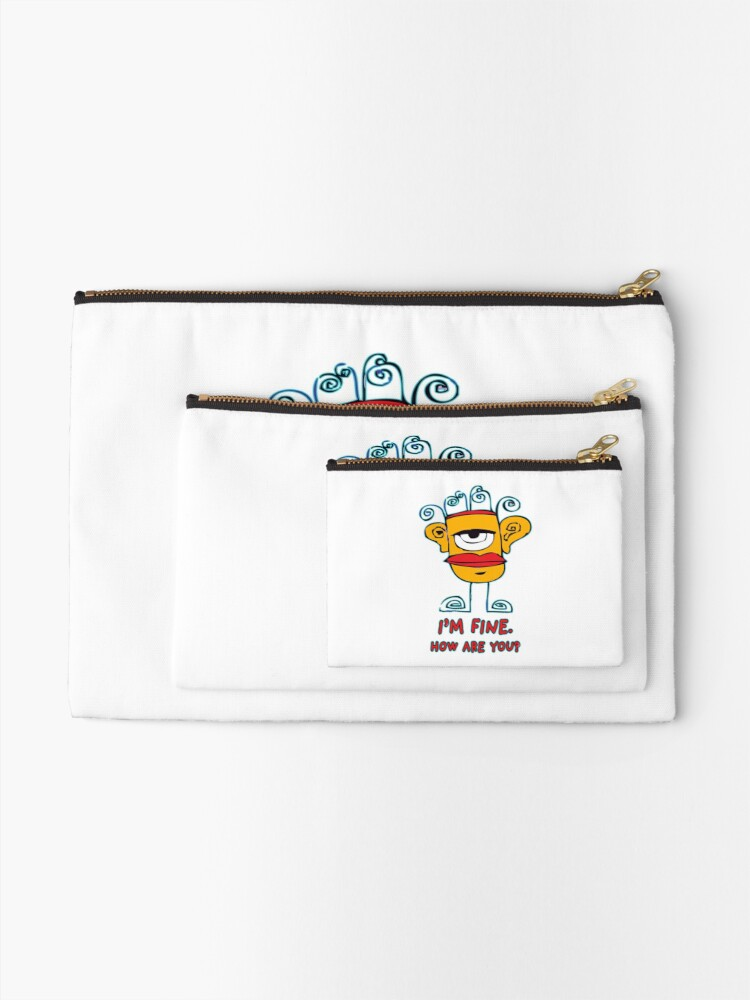 Alternate view of I'm Fine. How Are You? Zipper Pouch