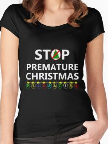 STOP PREMATURE CHRISTMAS DECORATING Women's Fitted Scoop T-Shirt