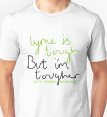 Lyme is tough, i'm tougher (lyme disease) Unisex T-Shirt
