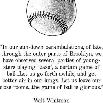 Walt Whitman - Baseball Quote (Black) by BYRNENYC