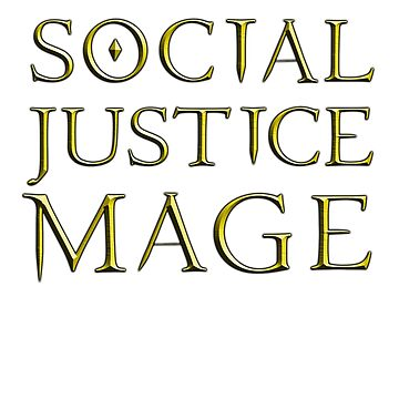 Social Justice Mage by rachelyoung