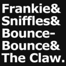 Frankie & Sniffles & Bounce-Bounce & The Claw by JadBean
