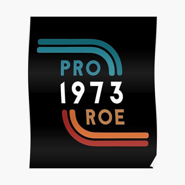 1973 Pro-Roe Pro-funny T-Shirt Poster