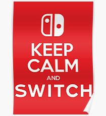KEEP CALM AND SWITCH Poster