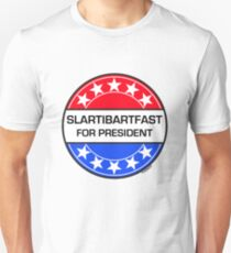 SLARTIBARTFAST FOR PRESIDENT T-Shirt