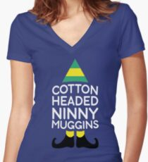 Cotton Headed Ninny Muggins-t shirt Women's Fitted V-Neck T-Shirt