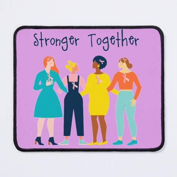Cancer Support -Women Supporting Each Other -Stronger Together  Mouse Pad