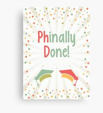 Phinally Done Canvas Print