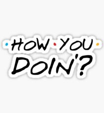 How you doing? Sticker