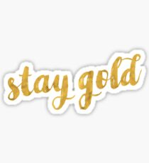 STAY GOLD (BE TRUE TO YOURSELF) Sticker