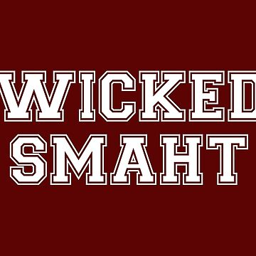 Wicked Smart (Smaht) College Boston von TheShirtYurt