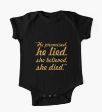 he promised he lied... Inspirational Quote One Piece - Short Sleeve