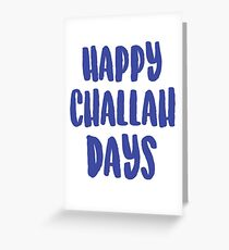 Happy Challah Days Greeting Card