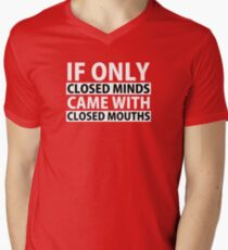 If Only Closed Minds Came with Closed Mouths T-Shirt