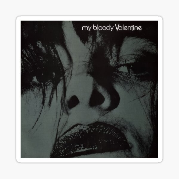 Feed Me With Your Kiss - My Bloody Valentine  Sticker