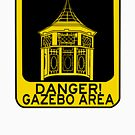 DANGER GAZEBO by Ing4art