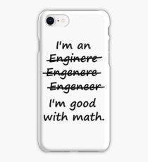 I'm an Engineer I'm Good at Math iPhone Case/Skin