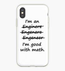 I'm an Engineer I'm Good at Math iPhone Case
