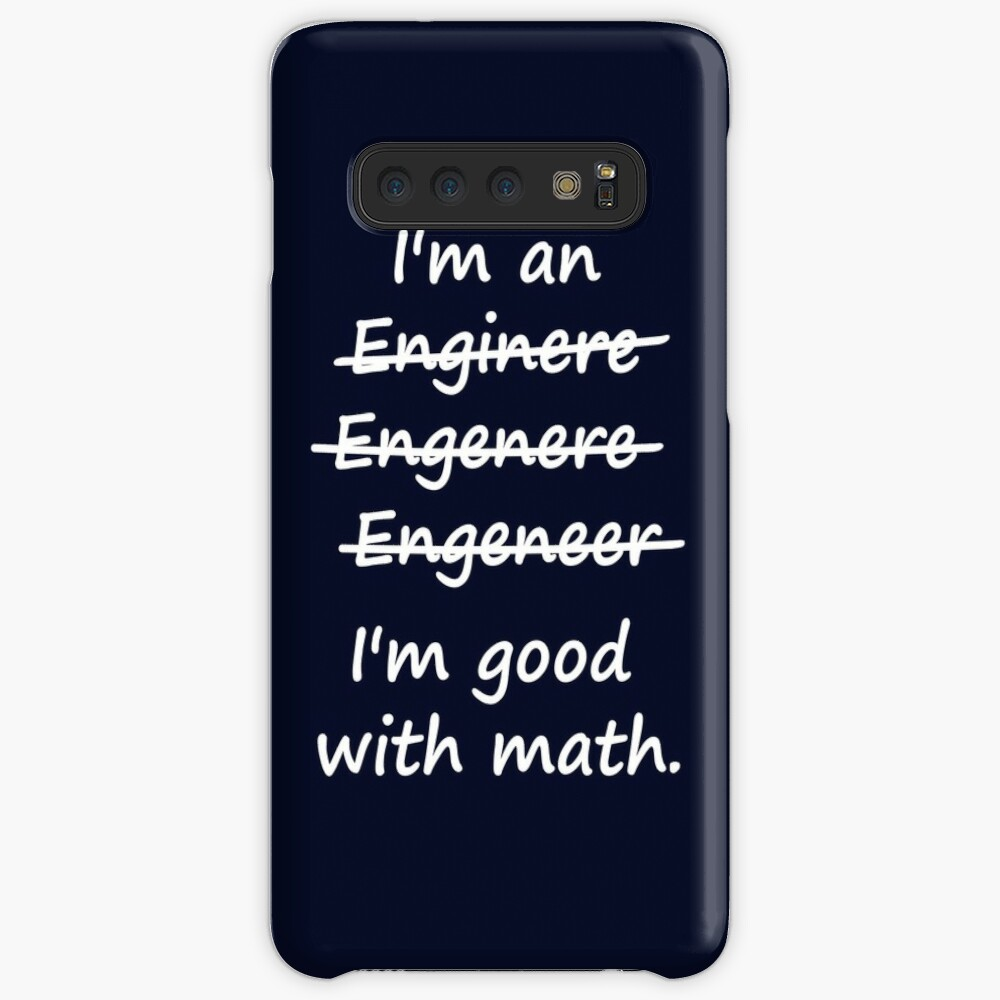 I'm an Engineer I'm Good at Math Hüllen & Klebefolien für Samsung Galaxy