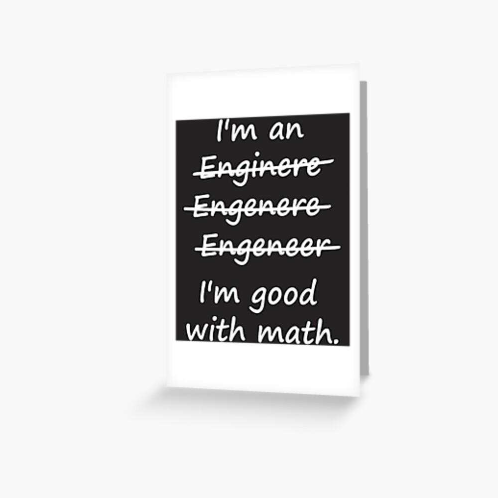 I'm an Engineer I'm Good at Math Grußkarte