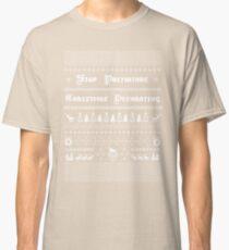 Stop Premature Christmas Decorating Classic T-Shirt