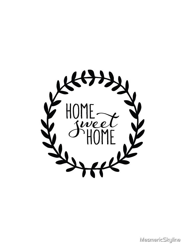 Home Sweet Home by MesmericSkyline