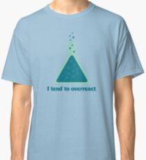 I Tend To Overreact Chemistry Science Beaker Classic T-Shirt