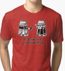 A Salt With A Deadly Weapon Tri-blend T-Shirt
