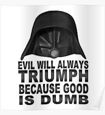 Good is Dumb - Dark Helmet Poster
