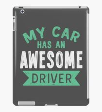 My car has an awesome driver iPad Case/Skin