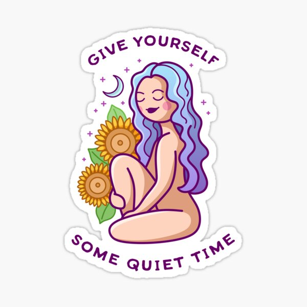Give Yourself Some Quiet Time Sticker