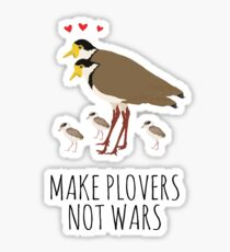 MAKE PLOVERS NOT WARS! Sticker