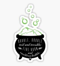 Double, Double Toil & Trouble Sticker