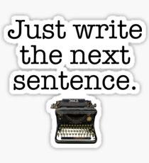 Just Write the Next Sentence Sticker