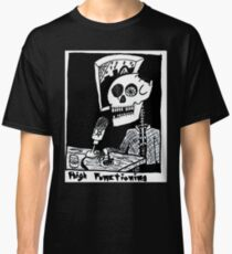 High Functioning Classic T-Shirt