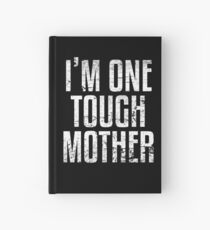 I'm One Tough Mother Hardcover Journal