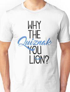Why The Quiznak Unisex T-Shirt
