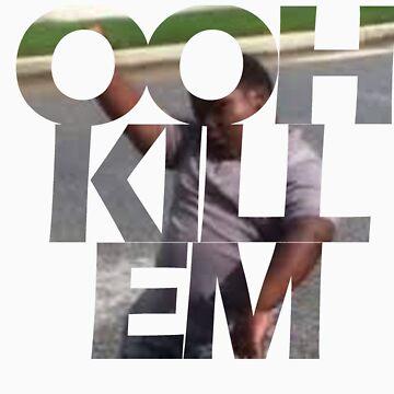Ooh Kill Em by number23hta