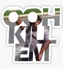 Ooh Kill Em Sticker