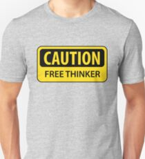 Caution - Free Thinker T-Shirt
