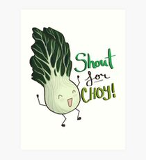 Shout for Choy Art Print