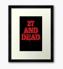 27 AND DEAD Framed Print
