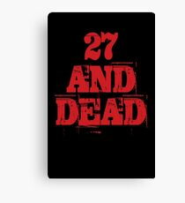 27 AND DEAD Canvas Print