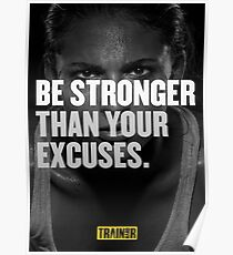 Be stronger than your excuses. Poster